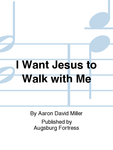 I Want Jesus to Walk with Me