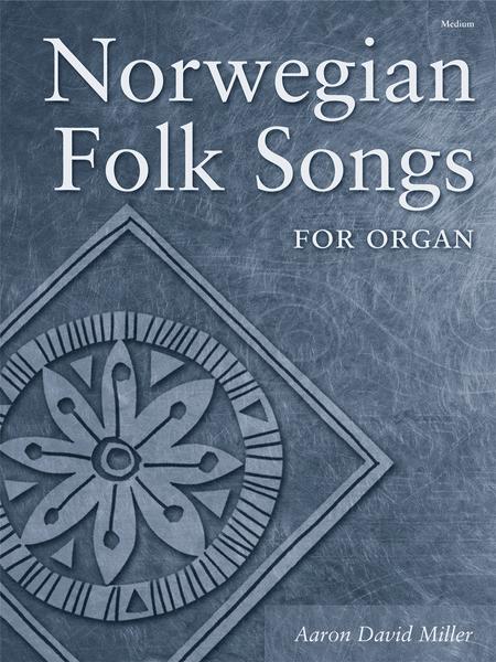 Norwegian Folk Songs for Organ