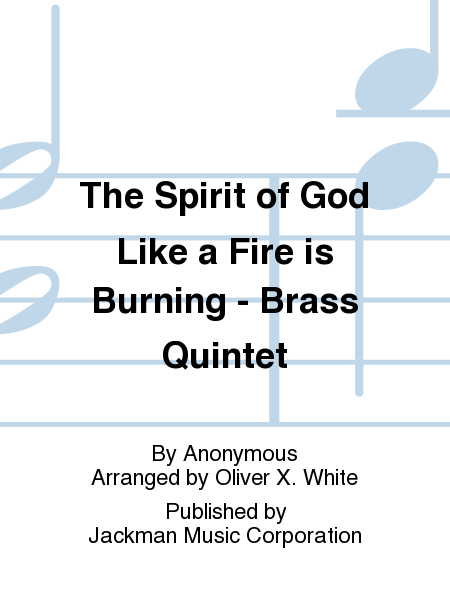 The Spirit of God Like a Fire is Burning - Brass Quintet