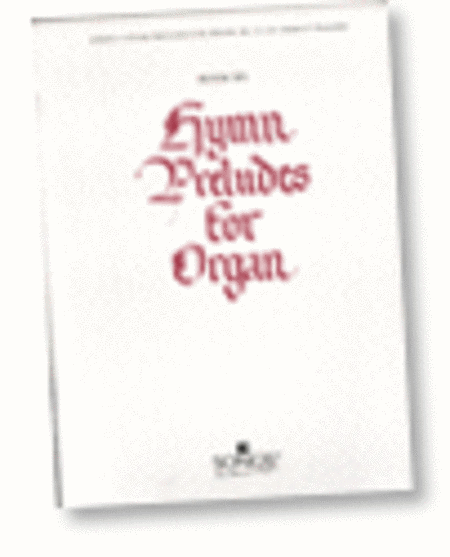 Hymn Preludes for Organ - Book 6