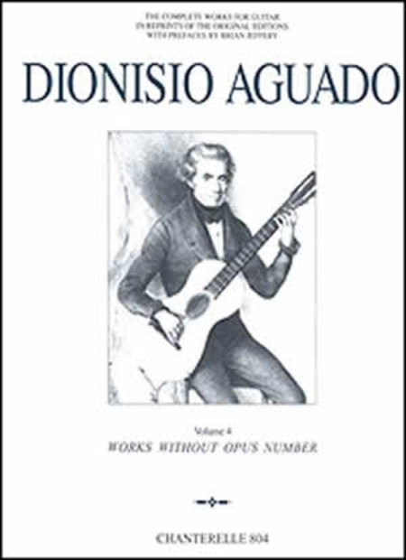 Complete Guitar Works of Dionisio Aguado, Volume 4