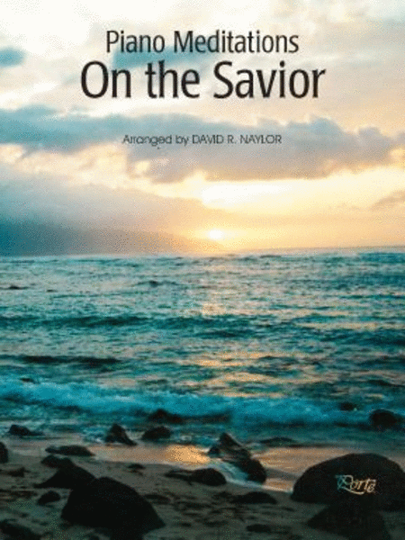 Piano Meditations on the Savior