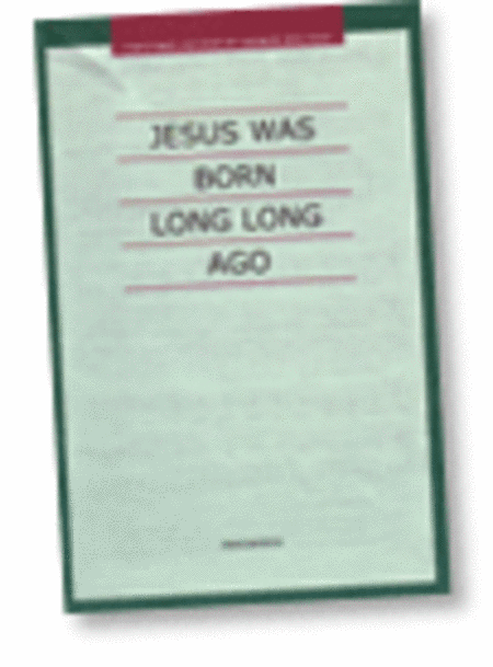 Jesus Was Born Long, Long Ago (Wind Through the Olive Trees)