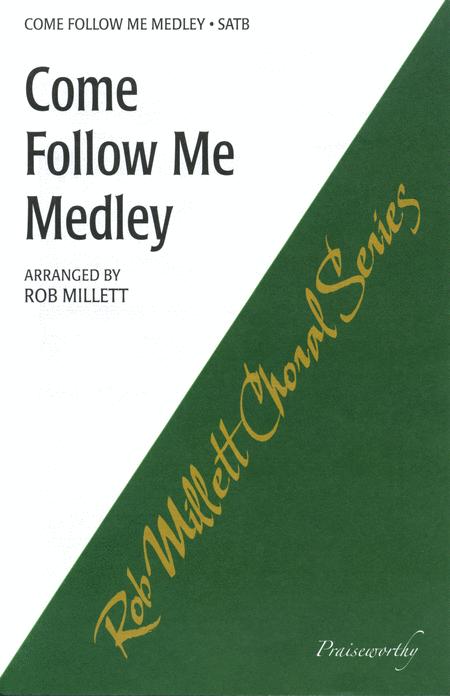 Come Follow Me Medley - SAB