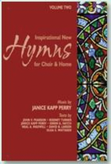 Inspirational New Hymns for Choir and Home - Vol 2