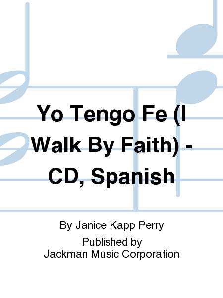 Yo Tengo Fe (I Walk By Faith) - CD, Spanish