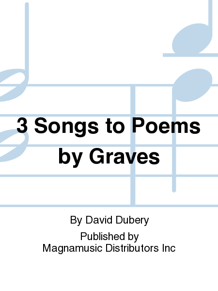 3 Songs to Poems by Graves