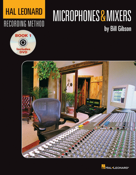 Hal Leonard Recording Method - Book One: Microphones & Mixers