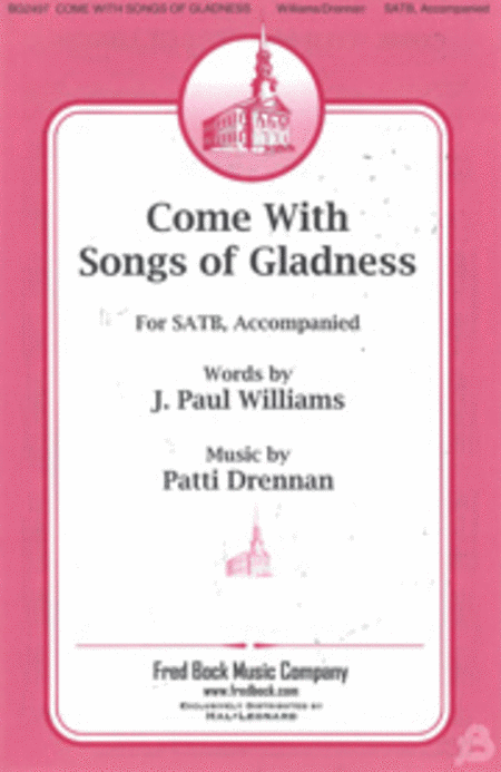Come with Songs of Gladness