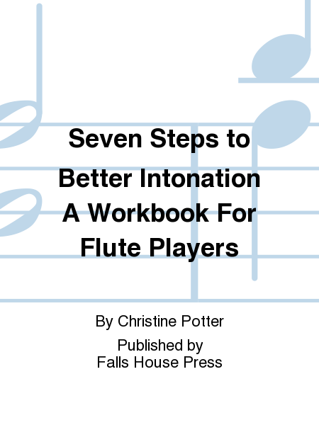 Seven Steps to Better Intonation A Workbook For Flute Players