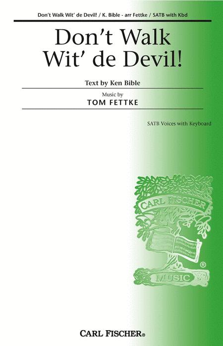 Don't Walk Wit' De Devil!