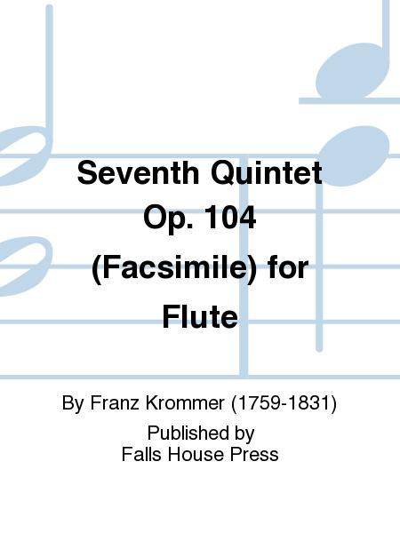Seventh Quintet Op. 104 (Facsimile) for Flute