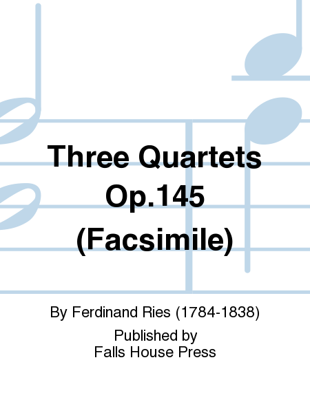 Three Quartets Op.145 (Facsimile)