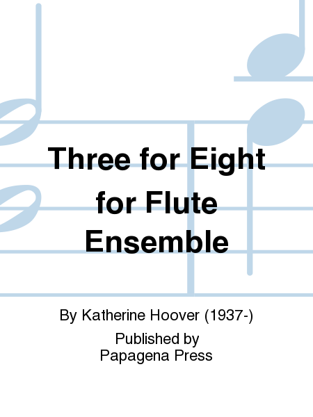 Three for Eight for Flute Ensemble