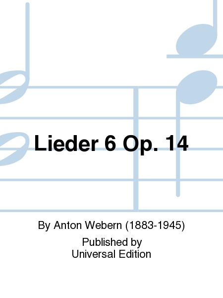 Lieder 6 Op. 14