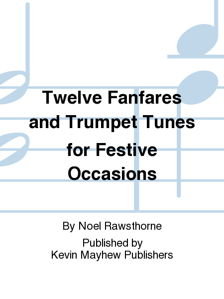 Twelve Fanfares and Trumpet Tunes for Festive Occasions