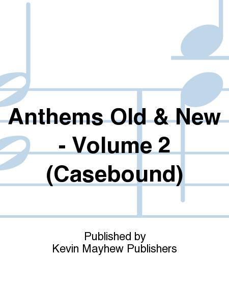 Anthems Old & New - Volume 2 (Casebound)