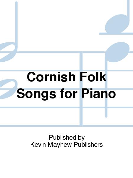 Cornish Folk Songs for Piano