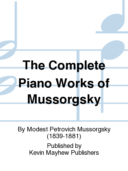 The Complete Piano Works of Mussorgsky