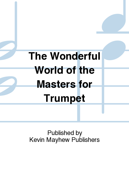 The Wonderful World of the Masters for Trumpet