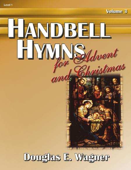 Handbell Hymns for Advent and Christmas, Vol. 3