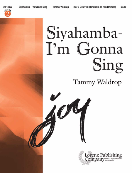Siyahamba - I'm Gonna Sing