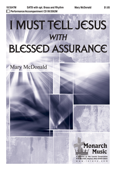 I Must Tell Jesus with Blessed Assurance