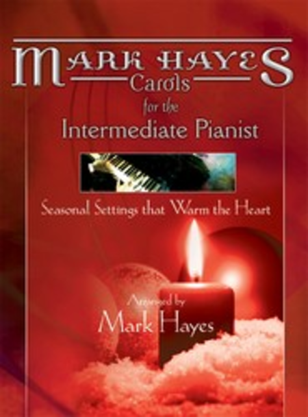 Mark Hayes: Carols for the Intermediate Pianist