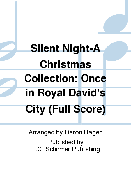 Silent Night-A Christmas Collection: Once in Royal David's City (Full Score)
