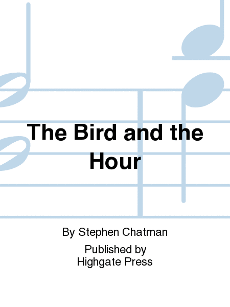 The Bird and the Hour