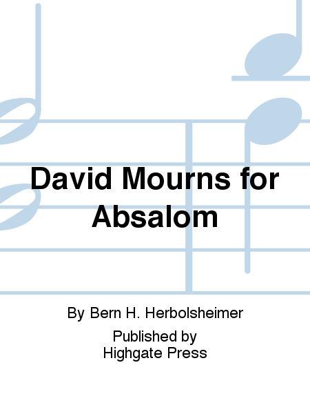 David Mourns for Absalom