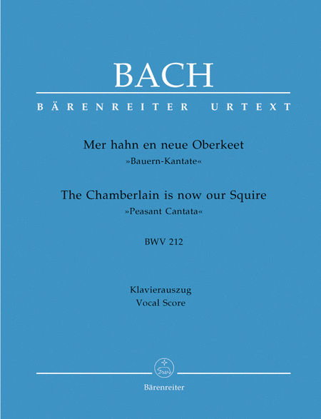 The Chamberlain is now our Squire BWV 212 'Peasant Cantata'