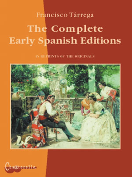 Francisco Tarrega, The Complete Early Spanish Editions