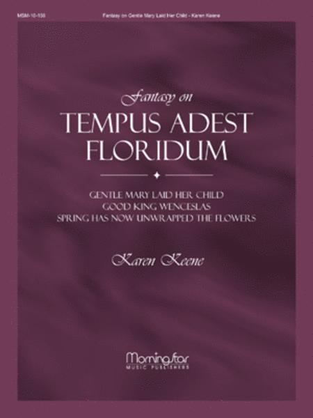 Fantasy on Tempus Adest Floridum