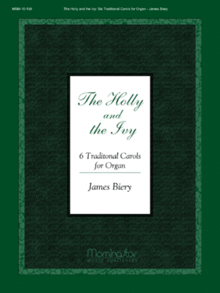 The Holly and the Ivy: Six Traditional Carols for Organ