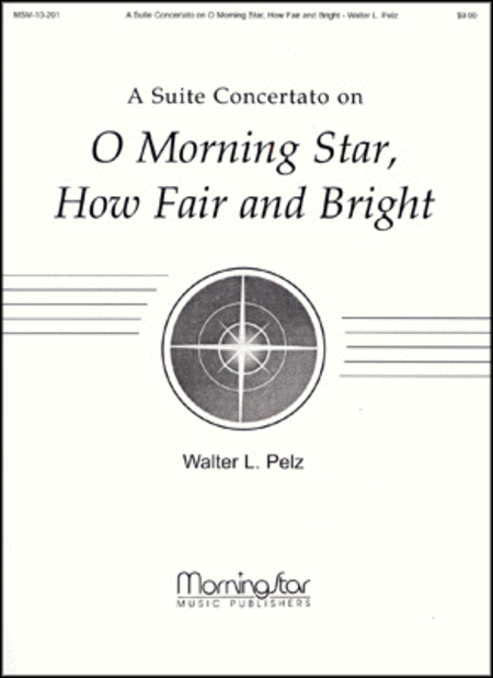 Suite on O Morning Star, How Fair and Bright