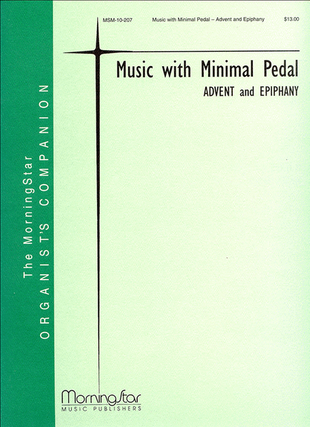 Music with Minimal Pedal : Advent and Epiphany