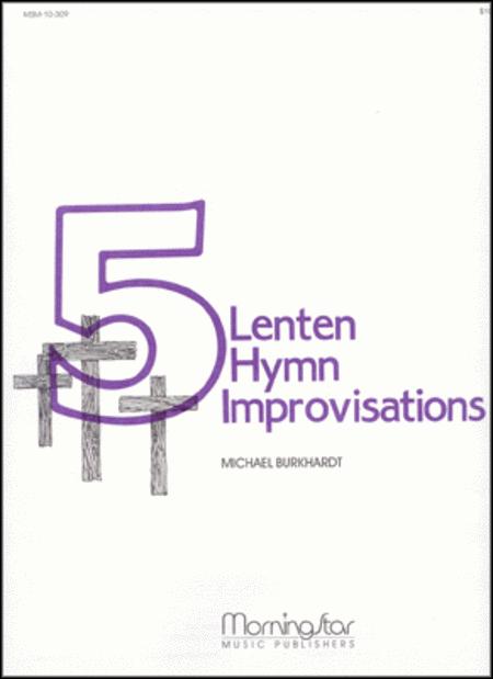 Five Lenten Hymn Improvisations