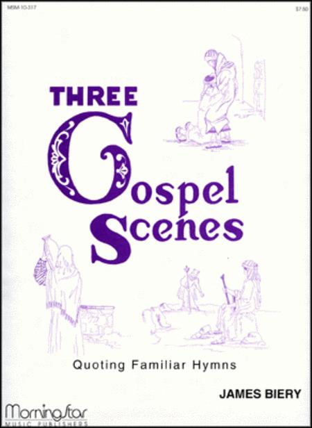 Three Gospel Scenes Quoting Familiar Hymns