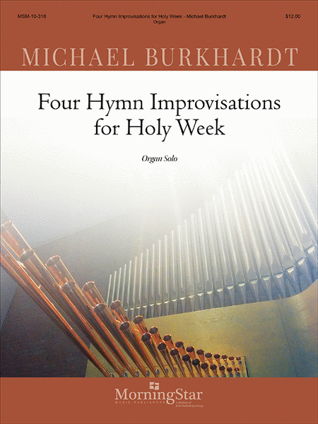 Four Hymn Improvisations for Holy Week