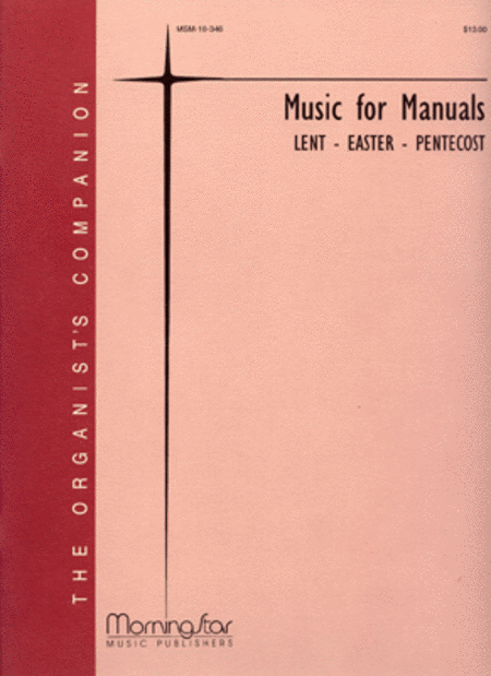 The MorningsStar ORGANIST'S COMPANION: Music for Manuals - Lent, Easter, Pentecost