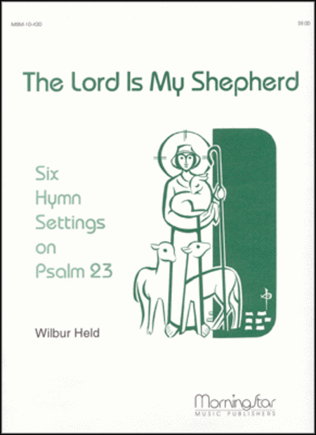 The Lord Is My Shepherd: Six Hymn Settings on Psalm 23
