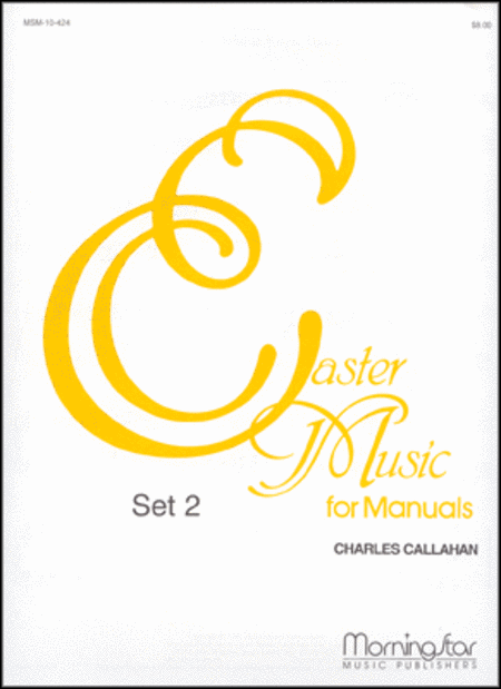 Easter Music for Manuals, Set 2