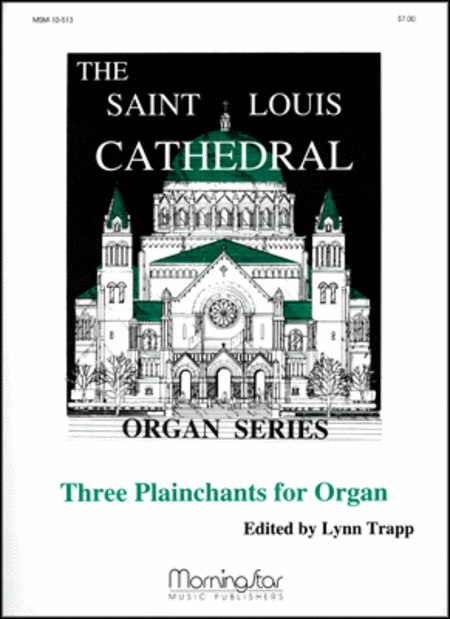Three Plainchants for Organ, Set 1