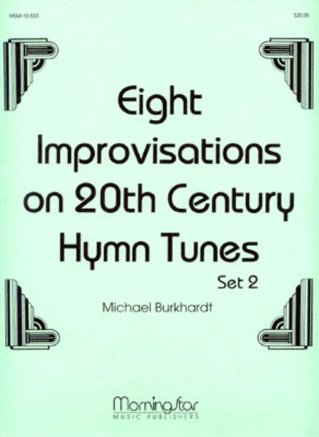 Eight Improvisations on 20th Century Hymn Tunes, Set 2