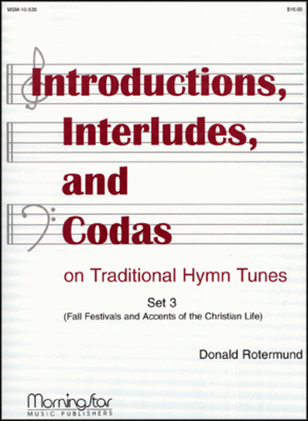 Introd., Interludes, & Codas on Traditional Hymns: Set 3