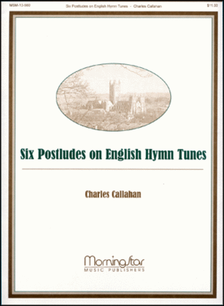 Six Postludes on English Hymn Tunes