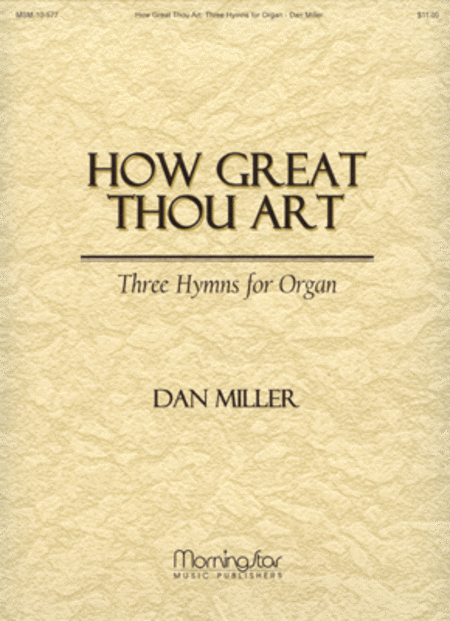 How Great Thou Art: Three Hymns for Organ