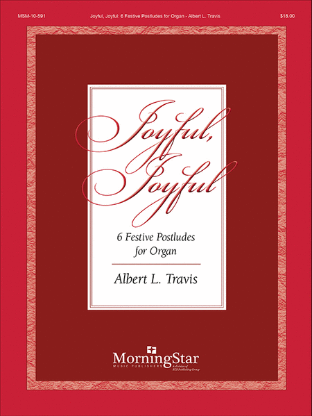 Joyful, Joyful: Six Festive Postludes for Organ