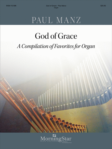 God of Grace: A Compilation of Favorites for Organ